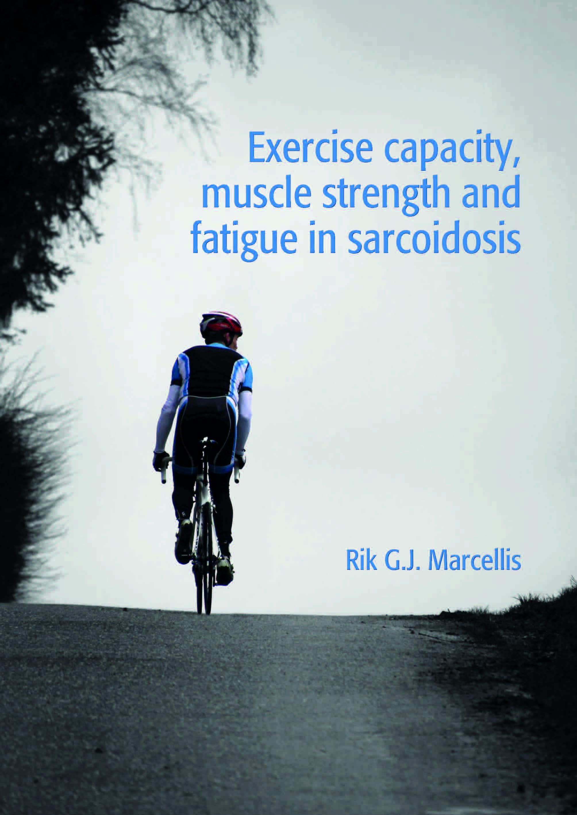 Marcelis - Exercise capacity, muscle strength and fatigue in sarcoidosis